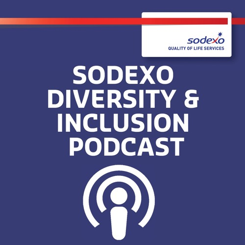 Sodexo Diversity & Inclusion podcast